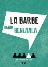 La Barbe, récit de vie d'Omar Benlaala