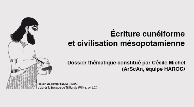 Premier numéro des dossiers thématiques de la MAE : Ecriture cunéiforme et civilisation mésopotamienne