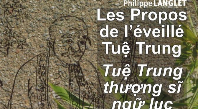 Philippe Langlet : Les Propos de l'éveillé Tuệ Trung – Un sage bouddhiste vietnamien au XIIIesiècle