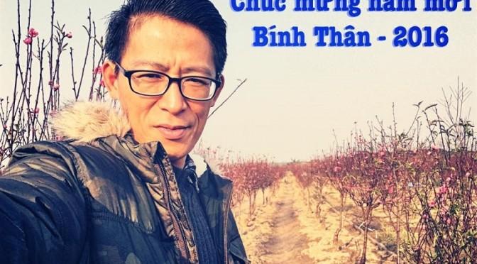 Nguyễn Lân Thắng : Chúc mừng năm mới Bính Thân – 2016