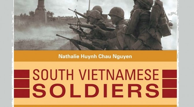 Nathalie Huynh Chau Nguyen : South Vietnamese Soldiers. Memories of the Vietnam War and After
