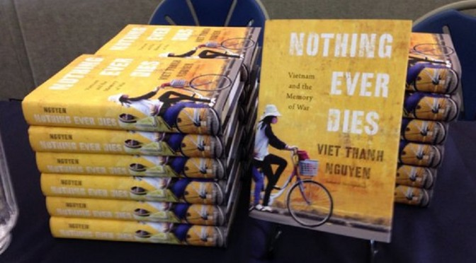 Viet Thanh Nguyen : Nothing Ever Dies – Vietnam and the Memory of War [parution]