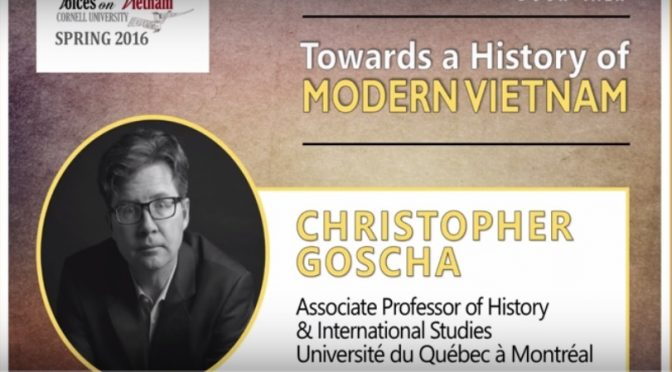 Christopher Goscha: « Towards a History of Modern Vietnam » [Cornell University]