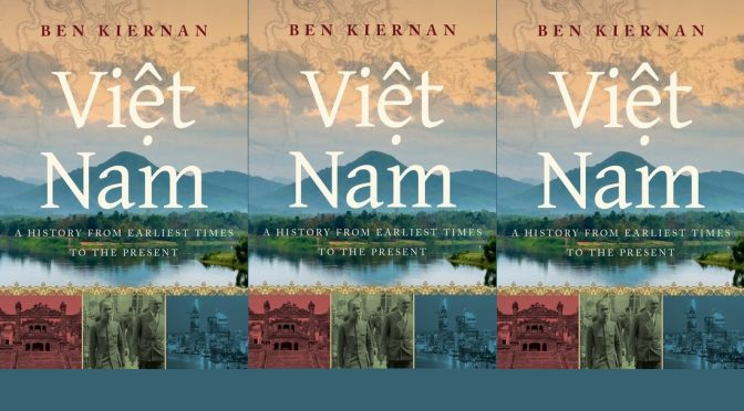 Ben Kiernan : Viet Nam – A History from Earliest Times to the Present