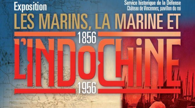 Les Marins, la Marine et l'Indochine. 1856-1956 [Exposition au SHD]