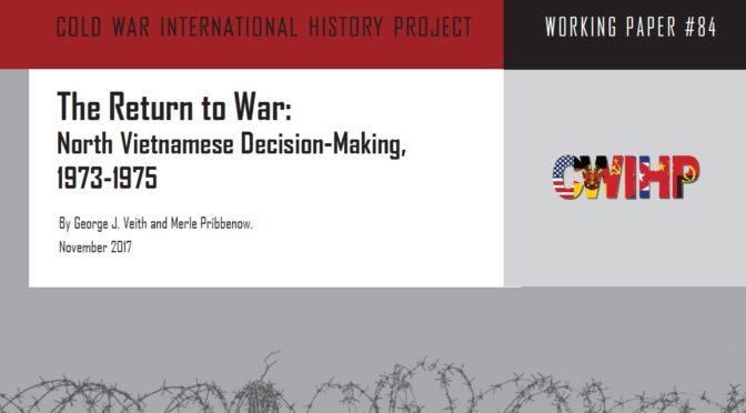 George J. Veith & Merle Pribbenow : The Return to War: North Vietnamese Decision-Making, 1973-1975