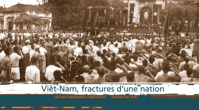 Viêt-Nam, fractures d'une nation – Présentation, erratum et compléments