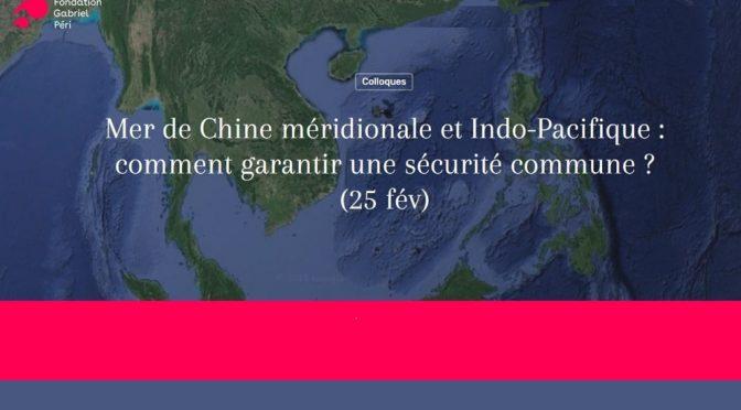 Mer de Chine méridionale et Indo-Pacifique : comment garantir une sécurité commune ?