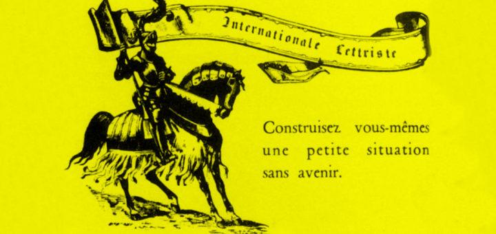 Affichette de l'Internationale lettriste, construisez vous-même une petite situation sans avenir, transparent