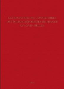 les-registres-des-consistoires-des-eglises-réformées-de-france-xvie-xviie-siècles