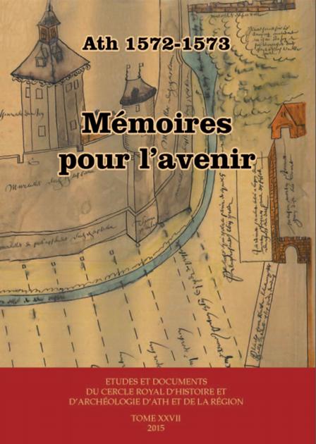 2015 - Ath, 1572-1573. Mémoires pour l'avenir